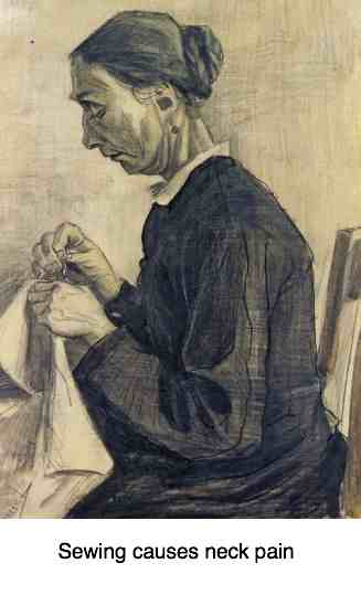 The famous van Gogh sketch of a woman sewing displays vividly what garment workers suffer from neck pain.
