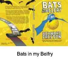 Cover of Bats in my Belfry by Bernard Preston.